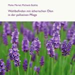 Wohlbefinden mit ätherischen Ölen in der palliativen Pflege