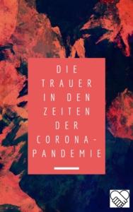 Trauer in Zeiten der Corona-Pandemie